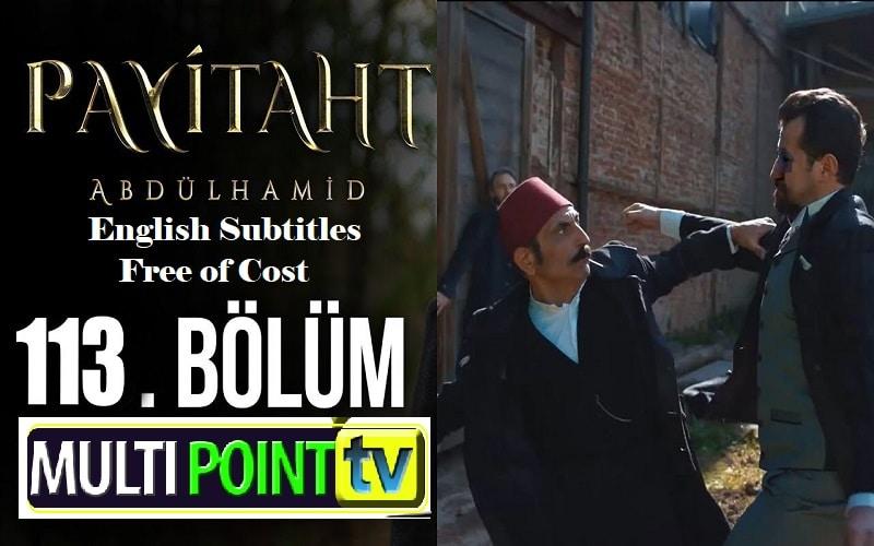 Payitaht Abdulhamid English Subtitles: 4×113